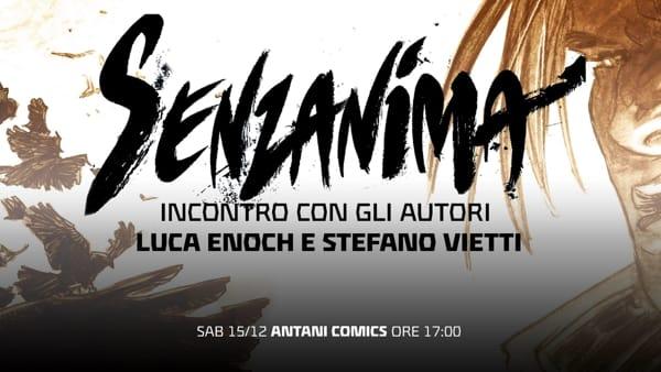 Luca Enoch e Stefano Vietti arrivano in città, il 15 dicembre la presentazione di 'Senzanima'