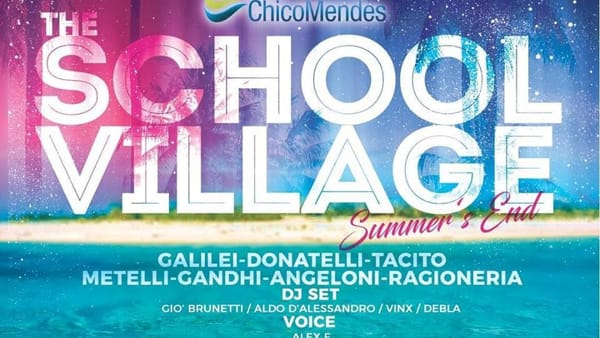 L'estate sta finendo, 'The School Village End Summer' al Chico Mendes